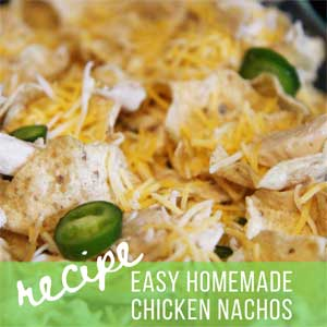 Easy Chicken Nachos Recipe